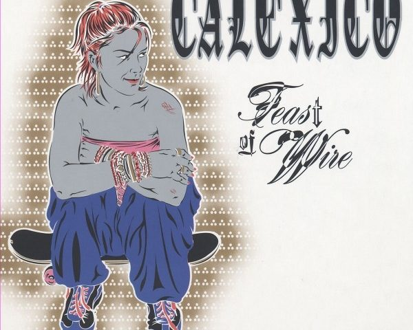 #ondacustica:CALEXICO – Feast of wire (2003)